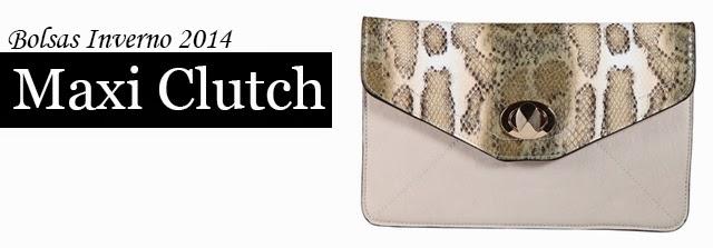 Bolsas Inverno 2014 : Maxi Clutch