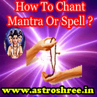 How to chant any mantra or spell, things used during mantra chanting, Steps of chanting mantra or spell.