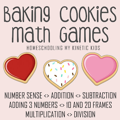 Cookie Baking Math Games // Homeschooling My Kinetic Kids // number sense, addition, subtraction, adding 3 numbers, 10-frame math, 20-frame math, multiplication, division, elementary math, kindergarten math, pretend play disguised as learning