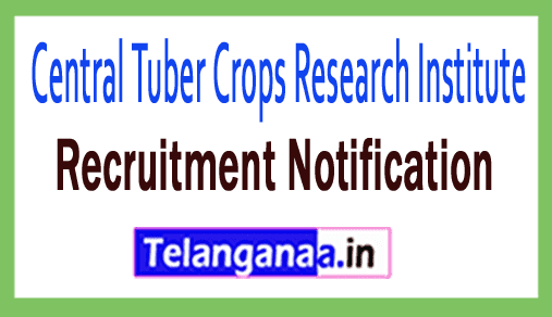 Central Tuber Crops Research Institute CTCRI Recruitment Notification