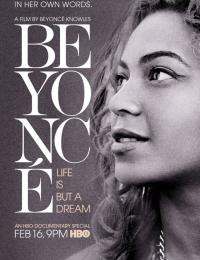Beyoncé: Life Is But a Dream   Bmovies
