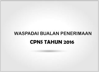 Jangan Ada Lagi Korban, Bualan Penerimaan CPNS Tahun 2016