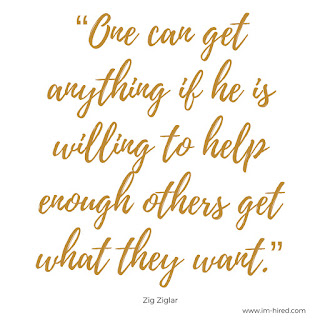 """Quote - """"One can get anything if he is willing to help enough others get what they want."""" -Zig Ziglar"""