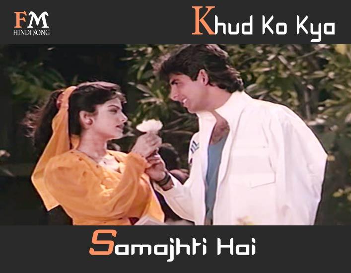 Khud-Ko-KyaSamajhti-Hai-Khiladi-1992