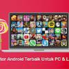 5 Emulator Android Terbaik Dan Ringan Untuk Pc Dan Laptop