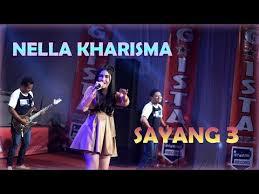 Download Lagu Nella Kharisma Sayang 3 Mp3 (5.12 MB) terbaru