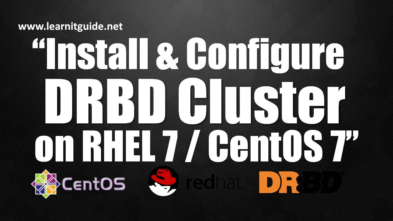 How to Install and Configure DRBD Cluster on RHEL7 / CentOS7