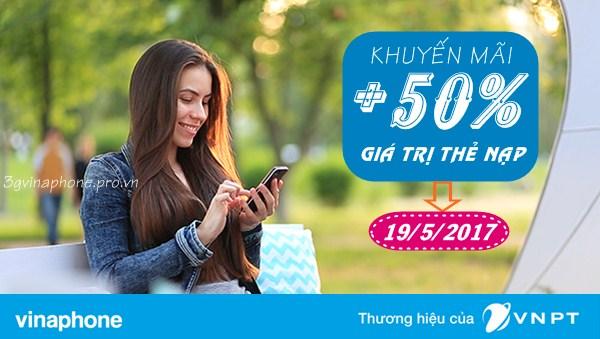 Khuyến mãi Vinaphone tặng ngay 50% thẻ nạp ngày 19/5/2017