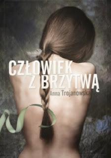 """""""Człowiek z brzytwą"""" Anna Trojanowska"""