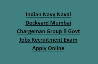 Indian Navy Naval Dockyard Mumbai Chargeman Group B Govt Jobs Recruitment Exam