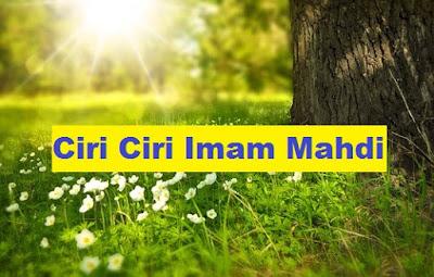 Ciri Ciri Imam Mahdi