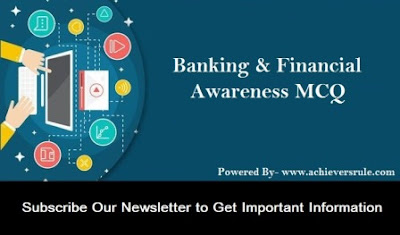 Banking & Financial Awareness MCQ / Quiz