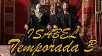 http://bordedelarealidad.blogspot.com.es/2015/07/isabel-temporada-3.html