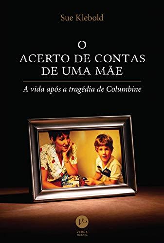 Hora de Ler: O Acerto de Contas de Uma Mãe - Sue Klebold