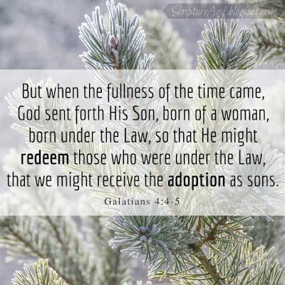 Why Was Jesus Born? Galatians 4:4-5 To redeem and adopt us   scriptureand.blogspot.com
