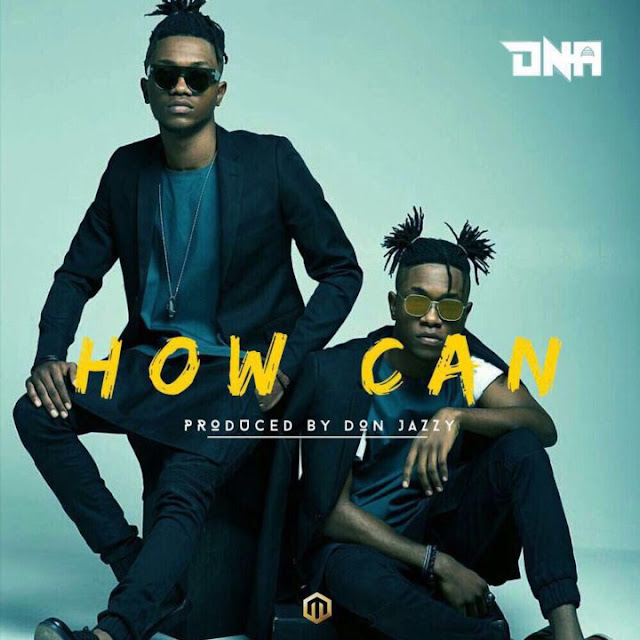 DNA – How Can (Prod. Don Jazzy)