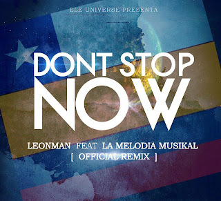 935457 486527594755991 990774036 n - Dont´t Stop Now Leonmán Ft La Melodia Musikal / @lamelodiamusika