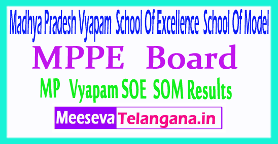 Madhya Pradesh Vyapam School Of Excellence School Of Model Results MP SOE SOM Result 2017