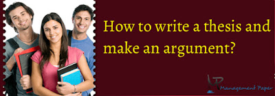 How to write a thesis and make an argument?