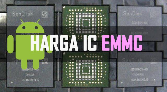 Daftar Harga IC EMMC Android Terbaru