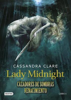 LIBRO - Lady Mignight Cazadores de Sombras. Renacimiento #1 Cassandra Clare (Destino - Mayo 2016) NOVELA JUVENIL - LITERATURA - YOUNG ADULT Edición papel & digital ebook kindle Comprar en Amazon España