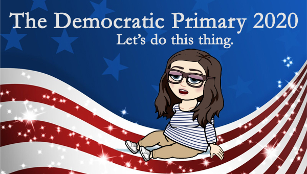 image of a cartoon version of me sitting exhaustedly in front of a patriotic stars-and-stripes graphic, to which I've added text reading: 'The Democratic Primary 2020: Let's do this thing.'