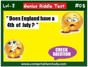 Riddle: Does England have a 4th of July ?