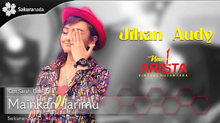 Lirik Lagu Mainkan Jarimu - Jihan Audy