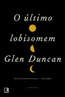 Resenha: O Ultimo Lobisomem, de Glen Duncan 17