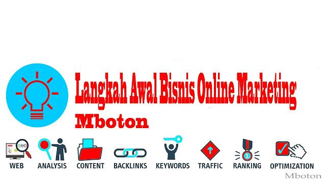 https://www.mboton.net/2019/03/langkah-awal-bisnis-online-marketing.htm