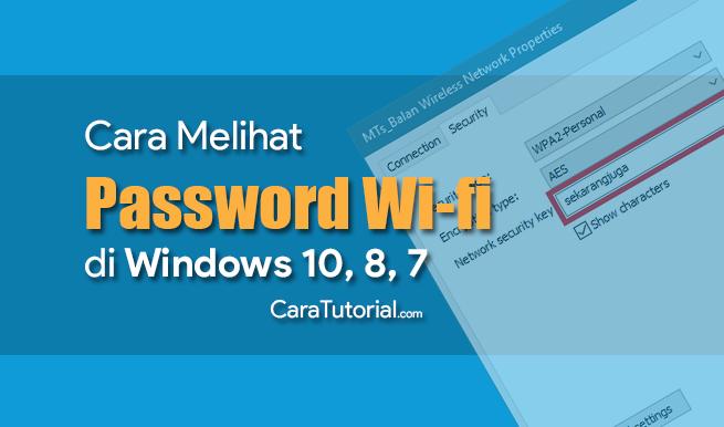 Cara Melihat Password Wifi di Windows 7, 8 & 10