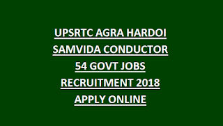 UPSRTC AGRA HARDOI SAMVIDA CONDUCTOR 54 GOVT JOBS RECRUITMENT 2018 APPLY ONLINE