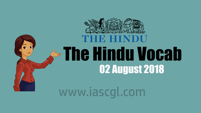 The Hindu Vocab 02 August 2018
