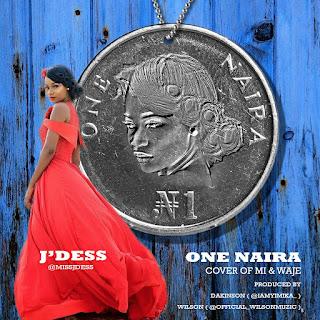 MUSIC: J'dess - One Naira (M.I & Waje Cover)