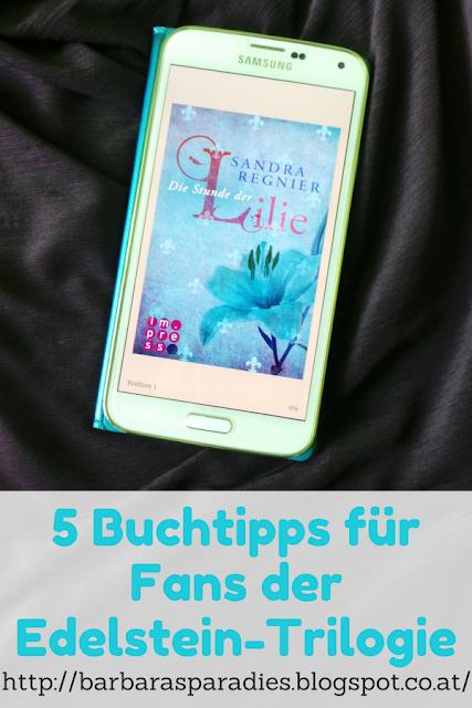 5 Buchtipps für Fans der Edelstein-Trilogie: Lilien-Reihe von Sandra Regnier
