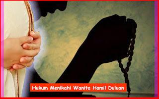 Hukum Menikahi Wanita Hamil Duluan Dalam Islam