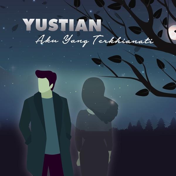 Yustian - Aku Yang Terkhianati