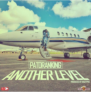 MUSIC + VIDEO PREMIERE: Patoranking – Another Level