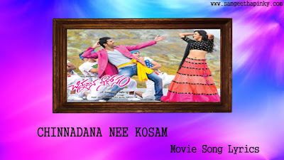 chinnadana-nee-kosam-telugu-movie-songs-lyrics