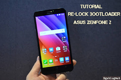 Tutorial relock bootloader zenfone 2