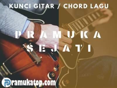 Chord / Kunci Gitar dan Lirik Lagu Pramuka Sejati