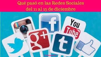 que-paso-en-las-redes-sociales-del-11-al-15-diciembre