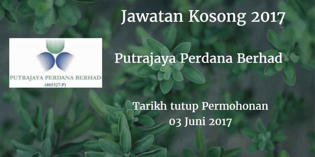 Jawatan Kosong Putrajaya Perdana Berhad 03 Juni 2017
