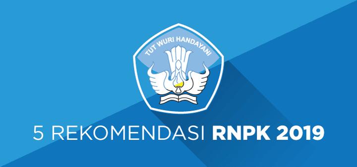 5 Rekomendasi Rembuknas Nasional Pendidikan dan Kebudayaan (RNPK) 2019