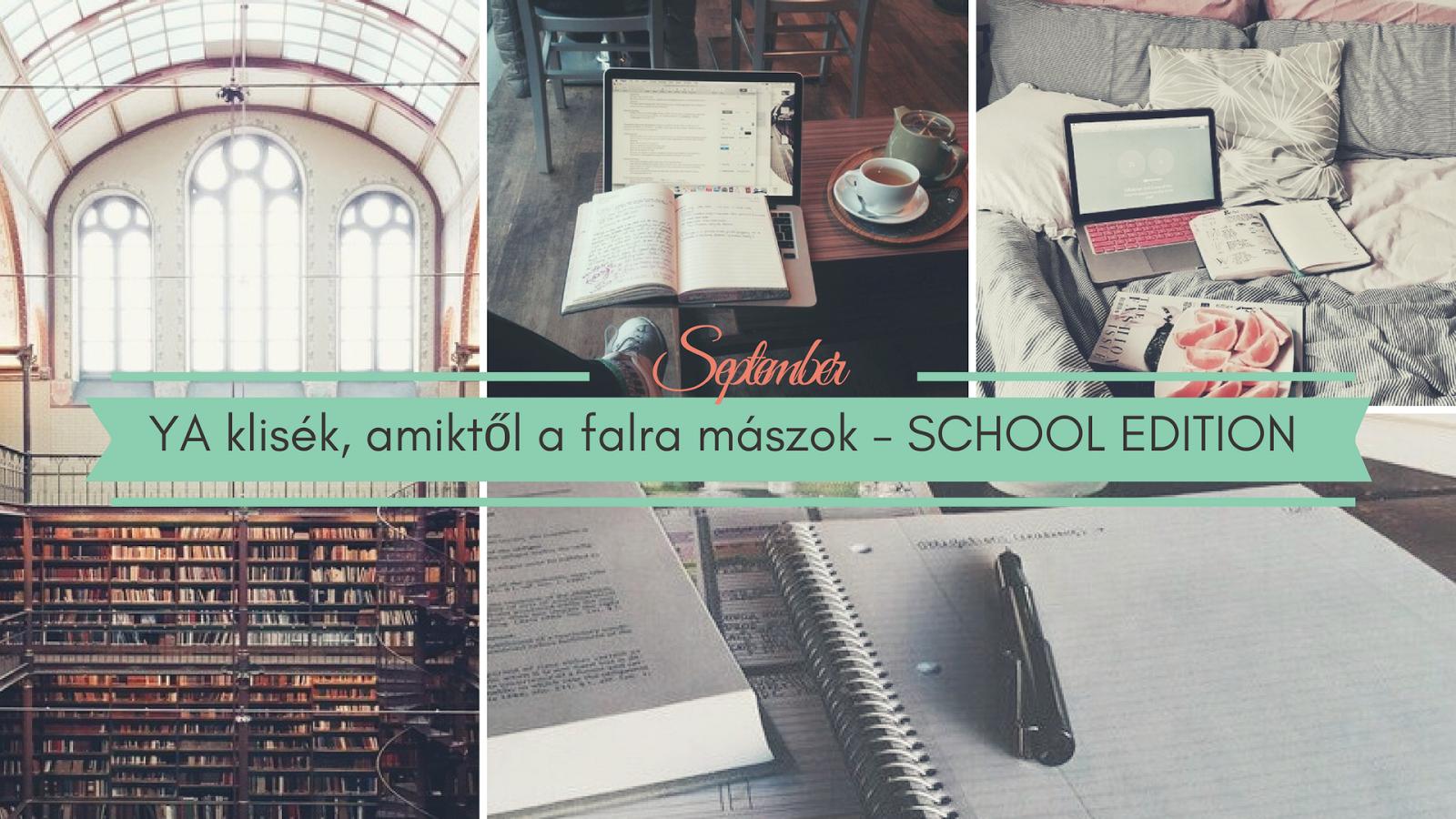 YA klisek, amiktol a falra maszok - SCHOOL EDITION