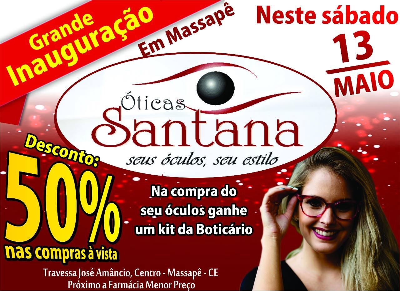 Será neste Sábado dia 13 de Maio as 8 da manhã a inauguração da nova loja  da ótica Santana, dessa vez na cidade de Massapê que irá funcionar próximo  a ... 9a703284a6