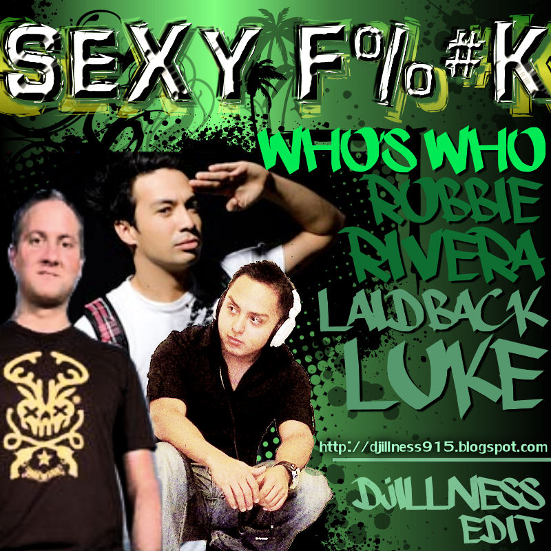 Who S Who Sexy Fuck Laidback Luke Remix 7