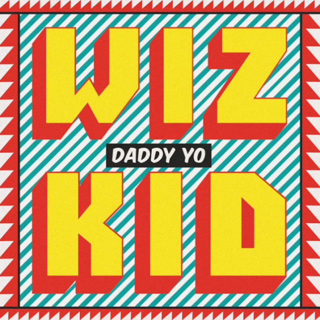 Wizkid - 'Daddy yo'