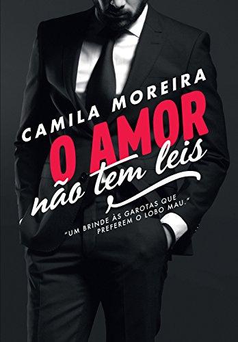 O amor não tem leis - Camila Moreira