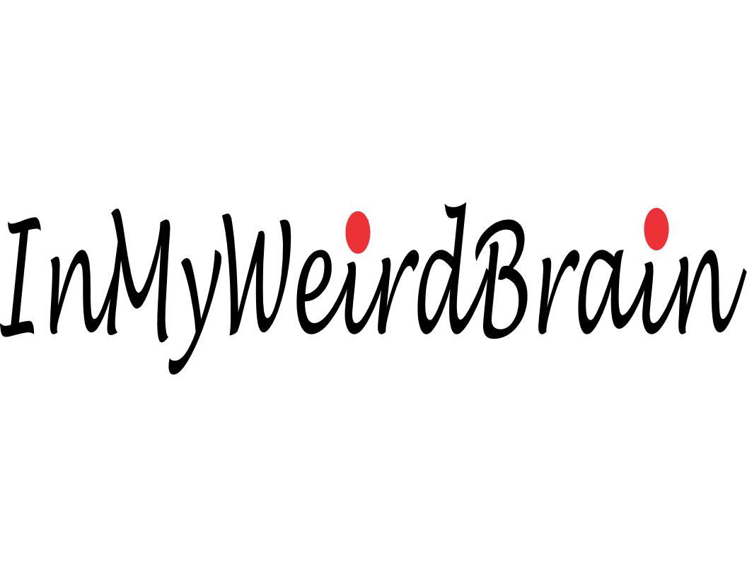 In My Weird Brain